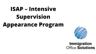 ISAP & ICE: Intensive Supervision Appearance Program | Immigration Office Solutions