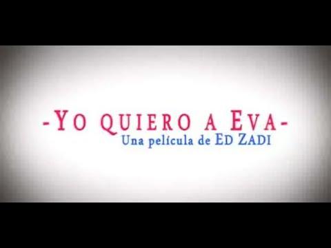 Hernán Canto YO QUIERO A EVA -  Una Película de ED ZADI