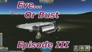 Kerbal Space Program - Eve Or Bust - Episode 3 - The Mobile Science Lab
