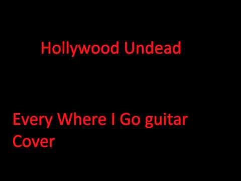 Hollywood Undead - Every Where I Go guitar Cover