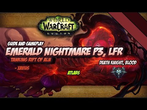 WoW Legion, The Emerald Nightmare P.3 LFR - Rift of Aln - Tanking