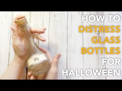 HOW TO Distress Glass Bottles for a Halloween Apothecary | TUTORIAL