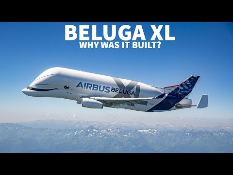 Why Did AIRBUS Build The BELUGA XL?