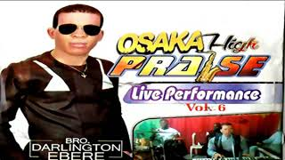 Bro. Darlington Ebere - Osaka High Praise - 2019 Christian Music | Nigerian Gospel Songs😍