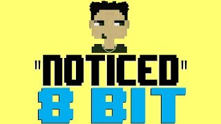 Noticed [8 Bit Tribute to Lil Mosey] - 8 Bit Universe