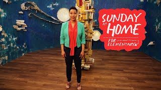 Sunday at Home for Kids | July 11, 2021