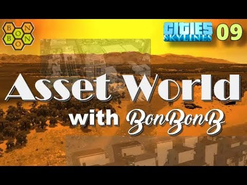 Asset World - A Cities Skylines Let's Play Showcase - #09