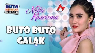 Download Lagu Nella Kharisma - Buto Buto Galak MP3 Terbaru