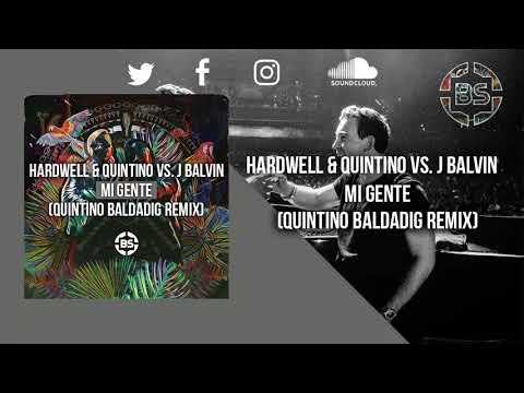 Hardwell & Quintino vs. J Balvin - Mi Gente (Quintino Baldadig Remix) (Extended Mix In The Download)