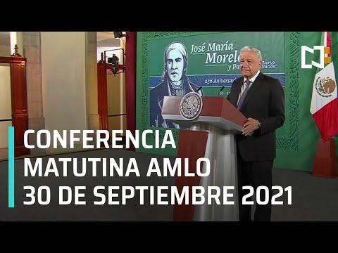 AMLO Conferencia Hoy / 30 de septiembre 2021