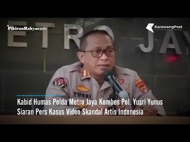Siaran Pers Divisi Humas Polda Metro Jaya Terkait Vidio Skandal Artis Indonesia
