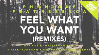 Phonique feat. Rebecca - Feel What You Want - Elektromekanik & Happy Gutenberg Remix