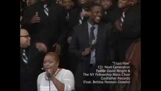 pastor david wright ny fellowship mass choir trust him