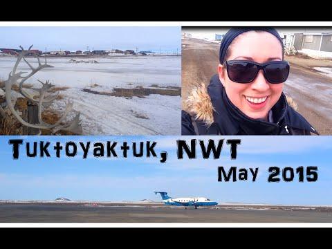 TUKTOYAKTUK May 2015 | Vlog
