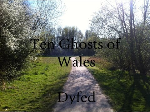 Ten Ghosts of Wales - Dyfed
