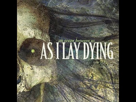 As I Lay Dying - An Ocean Between Us (FULL ALBUM)