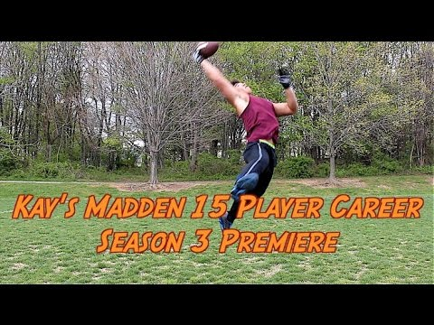 Kay's Madden 15 Player Career, Season 3 Premiere!