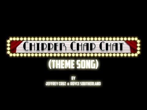 Chipper Chap Chat - Chipper Chap Chat (theme Song)