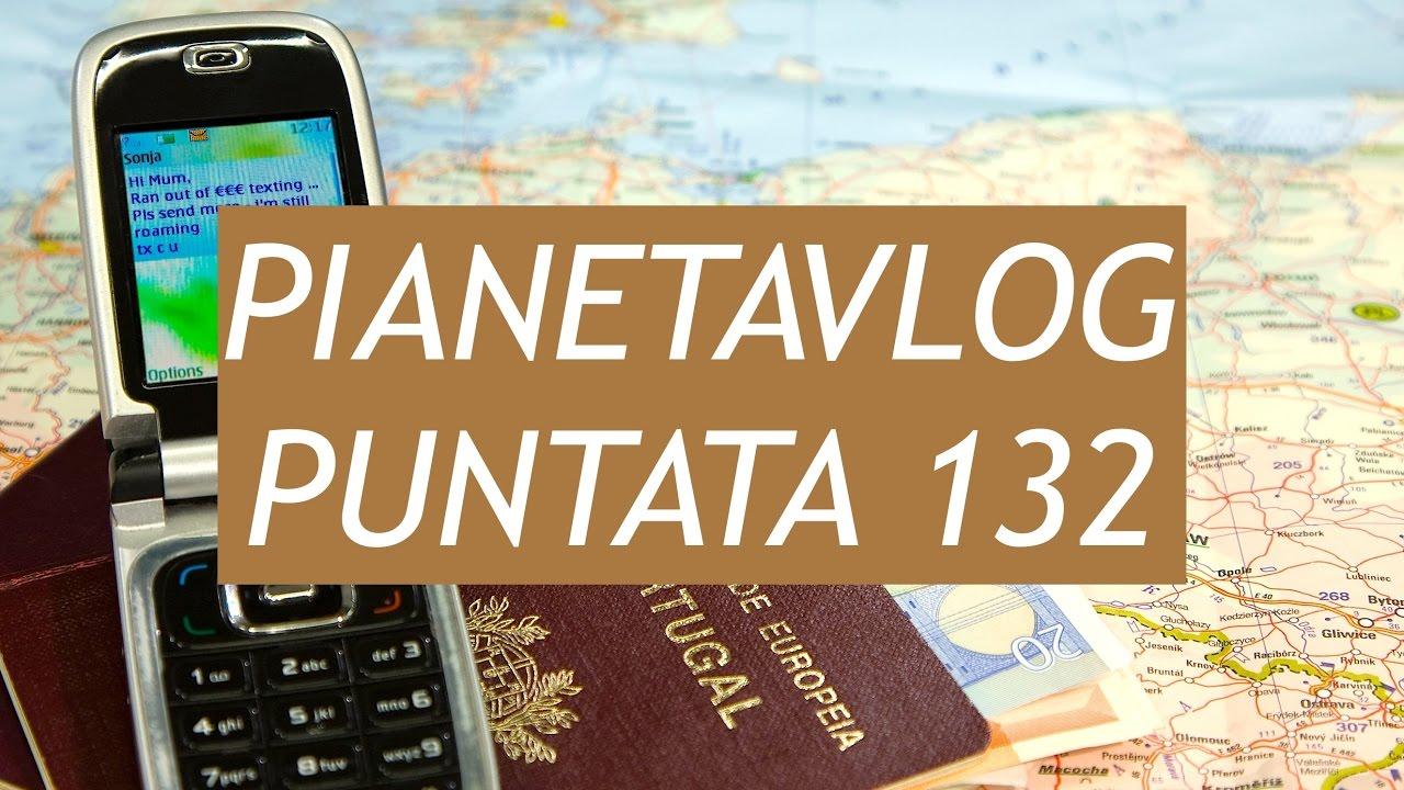 Pianetavlog 132 addio roaming eu galaxy s8 con doppia for Addio roaming