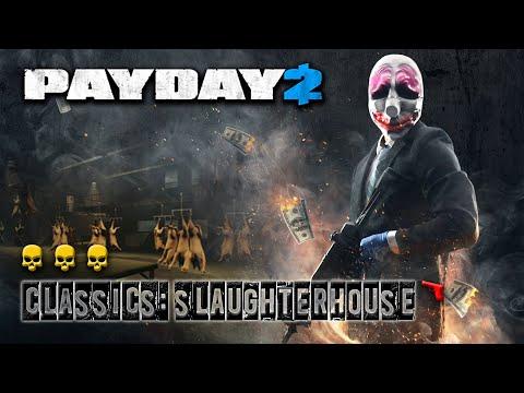CLASSICS: SLAUGHTERHOUSE | PAYDAY 2 |