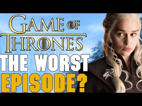 Why Everyone Hates Episode 6 - Game of Thrones Season 7