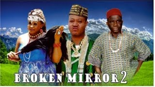 Broken Mirror 2 -  Nigeria Nollywood Movie
