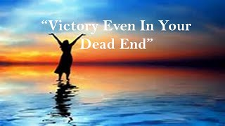 Victory Even In Your Dead End - Exodus 14:13-14
