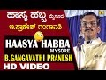 Haasya Habba  B. Pranesh Gangavathi  Mysore  Kannada Haasya