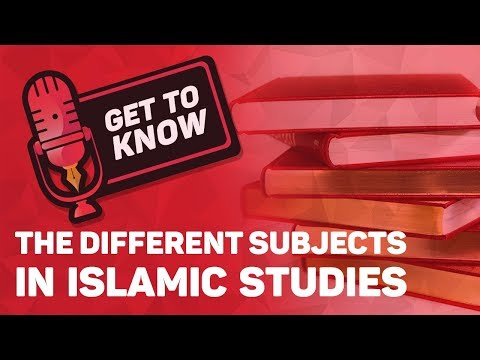 The Different Subjects In Islamic Studies    Get To Know