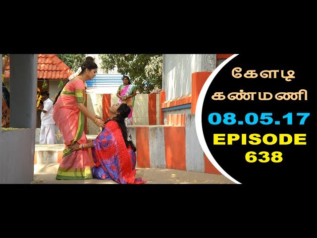 Keladi Kanmani Sun Tv Episode  638 08/05/2017