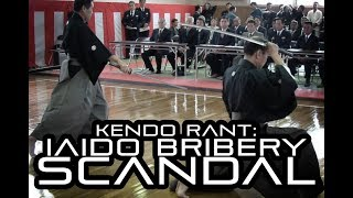 [KENDO RANT] - The Iaido Bribery Scandal