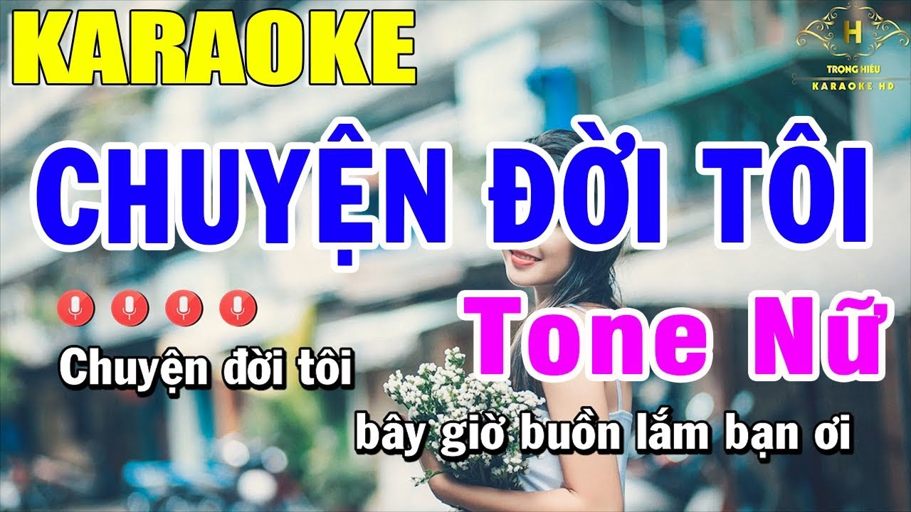 Karaoke Chuyện Đời Tôi Tone Nữ Nhạc Sống | Trọng Hiếu