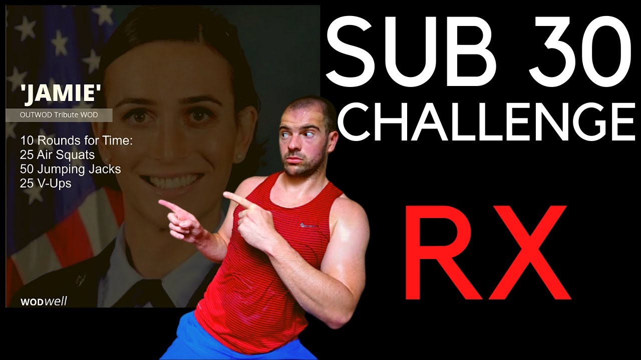 'Jamie' Tribute WORKOUT | Can You go SUB 30 RX?