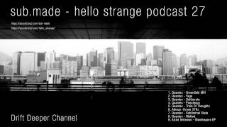 sub.made - Hello Strange Podcast 27 (Quantec Tribute Mix)
