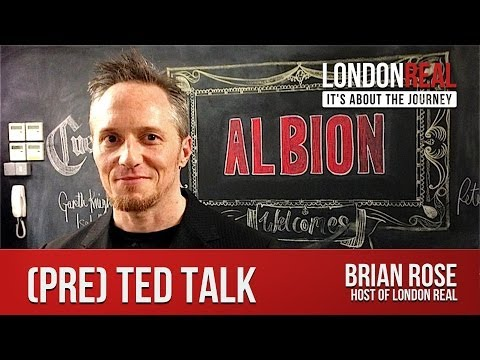Brian Rose's (pre) TED Talk | London Real