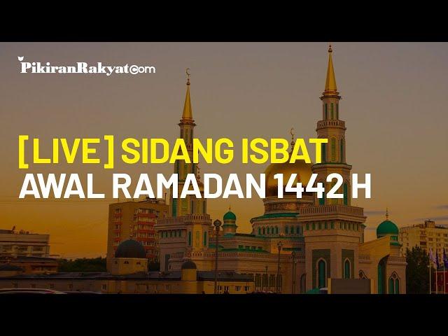 [LIVE] BREAKING NEWS! Siaran langsung Sidang Isbat Awal Ramadan 1442H/2021M
