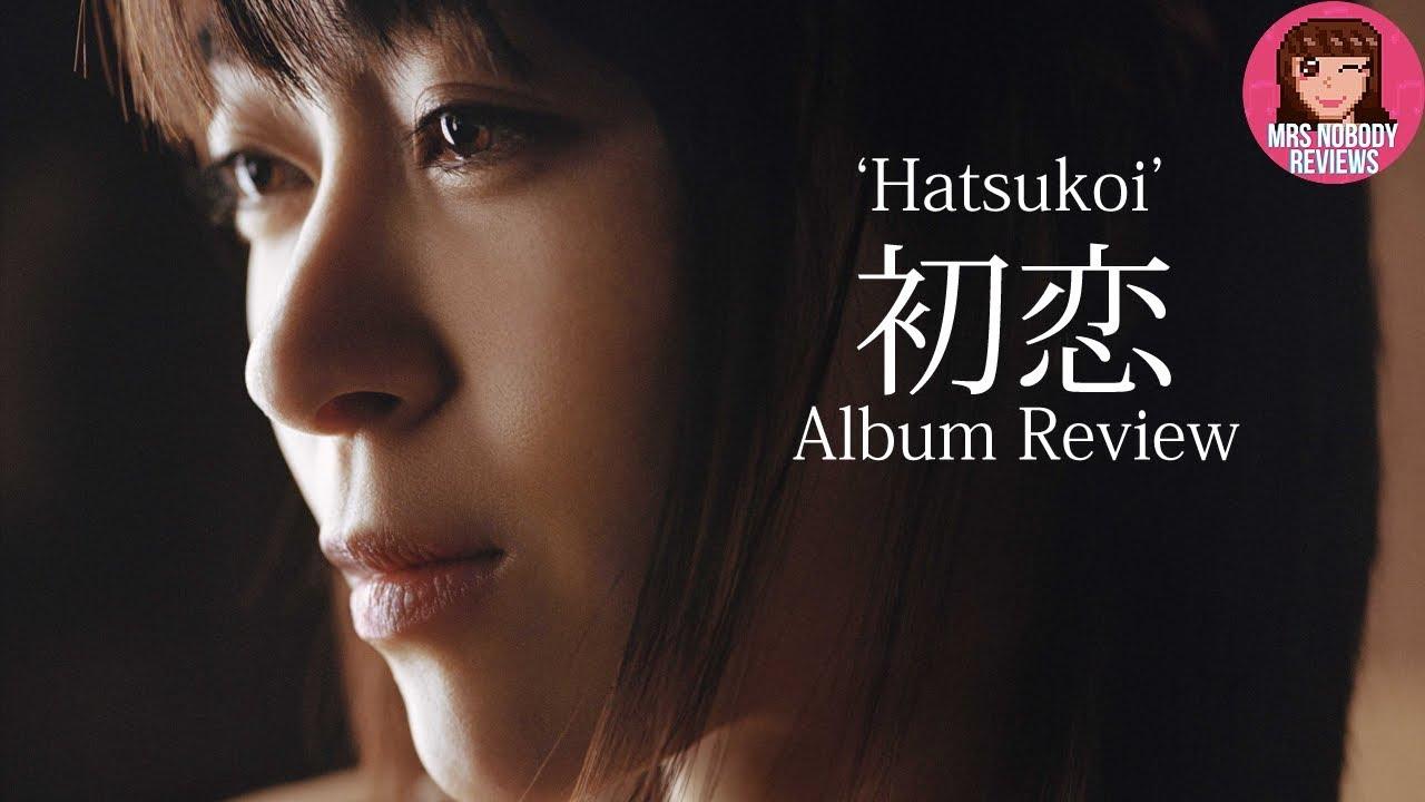 Utada Hikaru 宇多田ヒカル Hatsukoi 初恋 Album Review