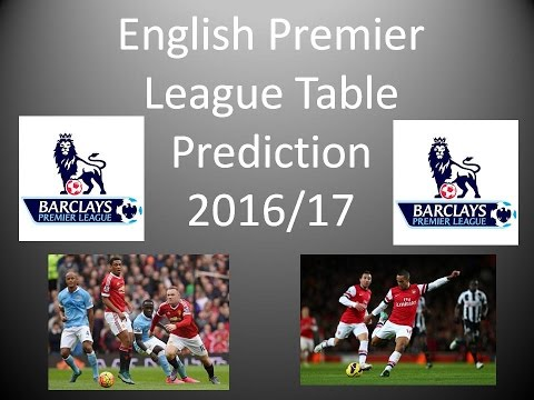 English Premier League Table Prediction 2016/2017