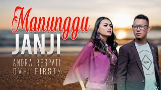 Download Mp3 Andra Respati Feat Ovhi Firsty - Manunggu Janji  Lagu Minang  Substitle Bahasa I