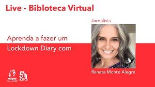 Aprenda a fazer o seu Lockdown Diary com Renata Monte Alegre - Biblioteca Virtual