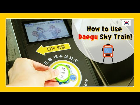 Tour tips ♥ How to Use Sky train ( subway ) in Daegu, Korea