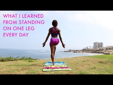 What I learned From Standing On One Leg Every Day