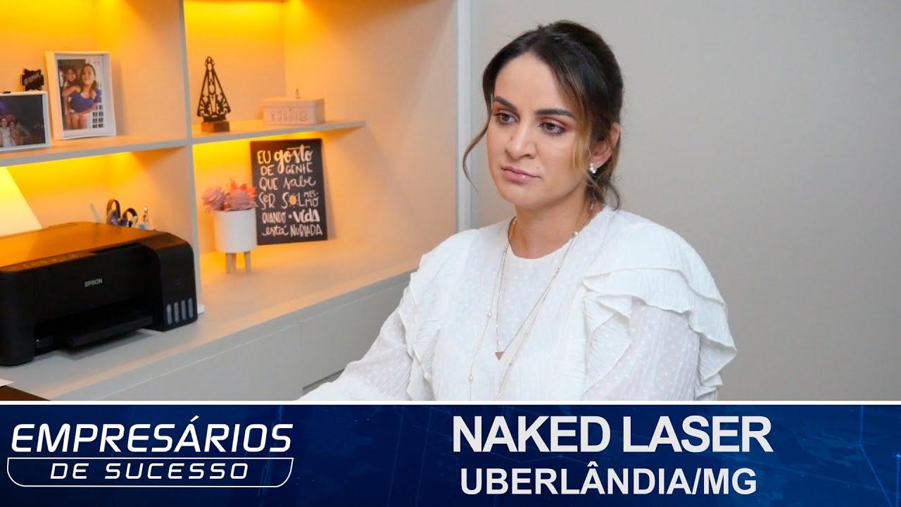 NAKED LASER, UBERLÂNDIA/MG, EMPRESÁRIOS DE SUCESSO TV