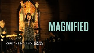 Christine D'Clario | Magnified | Official Music Video