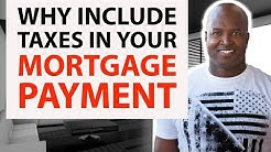 016 - Why Include Taxes In Your Mortgage Payment With James Jay