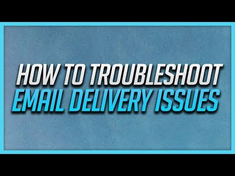 How To Troubleshoot Email Delivery Issues