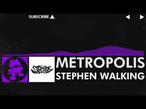 [Dubstep] - Stephen Walking - Metropolis [Monstercat Release]