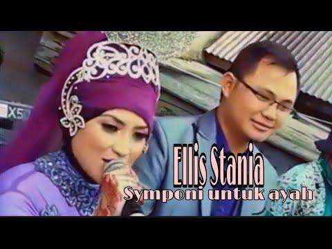 Symphony untuk ayah Ellis Stania
