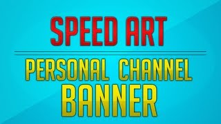 New YouTube Banner Speed Art   Speed Art  6