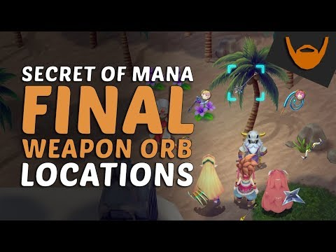 Secret of Mana - Final Weapon Orb Locations / Last Sword Orb